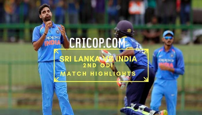 Srilanka Vs India 2nd Odi Cricket Highlights 24082017