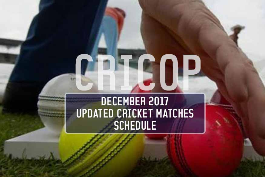Cricket Matches Schedule For December 2017