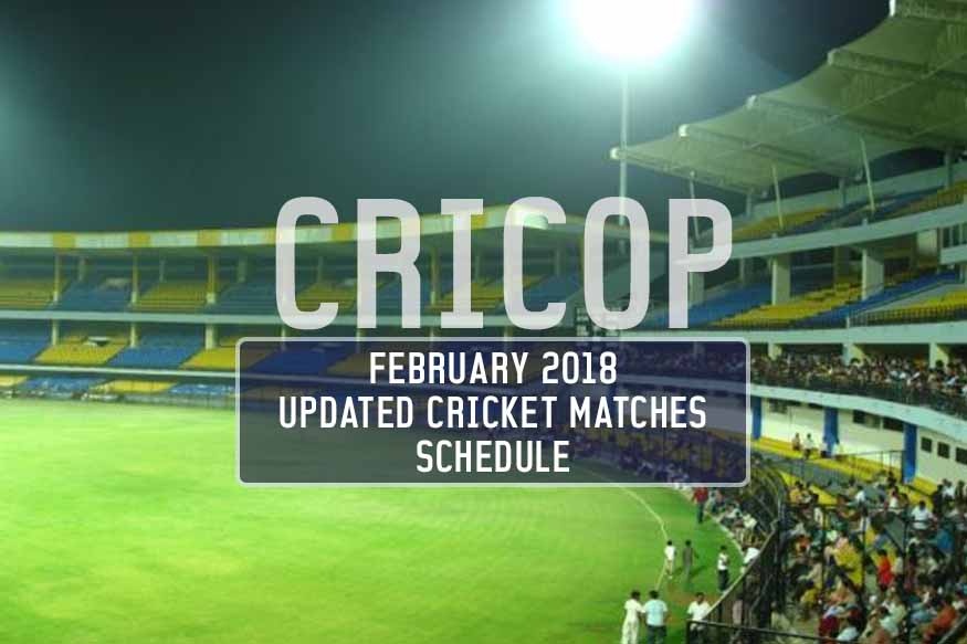 Cricket Matches Schedule For February 2018
