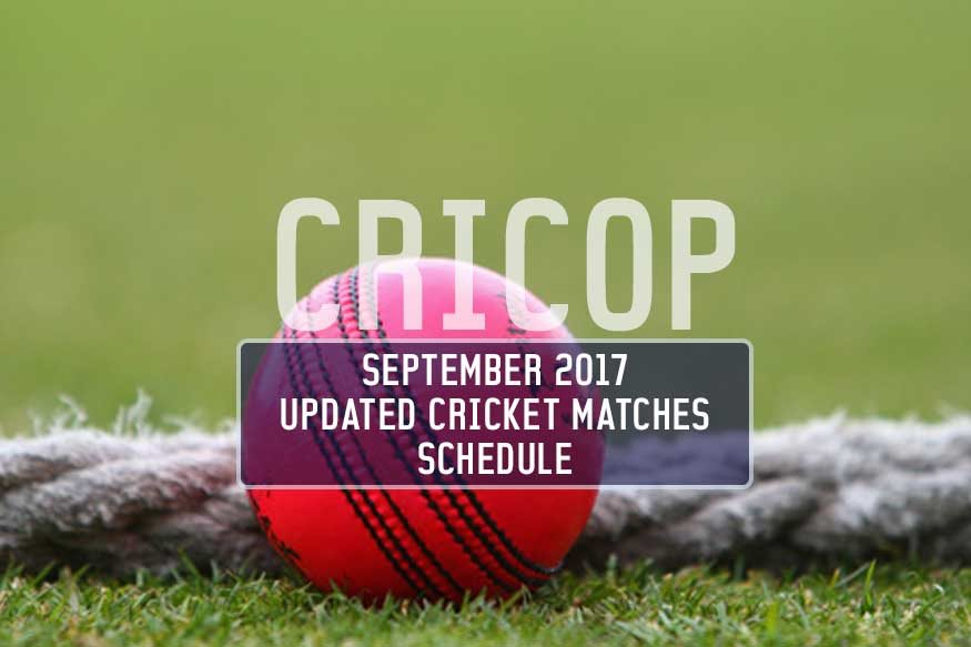 Cricket Matches Schedule For September 2017