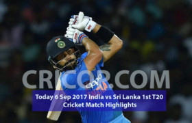 Today 6 Sep 2017 India Vs Sri Lanka 1st T20 Cricket Match Highlights