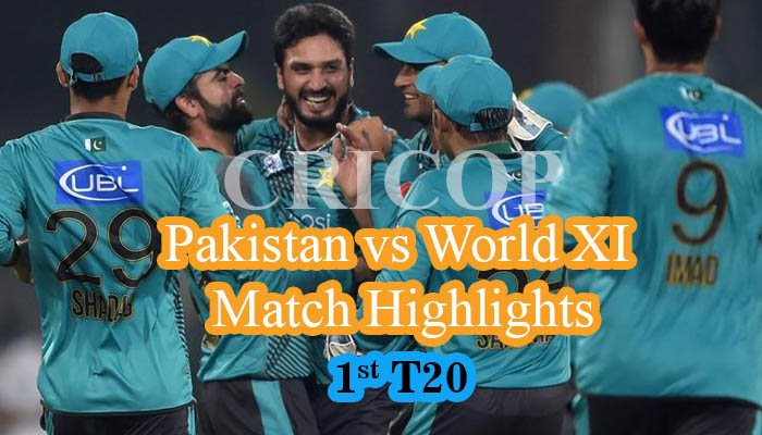 Today Match Highlights Pakistan Vs World XI 1st T20 Sep 12 2017