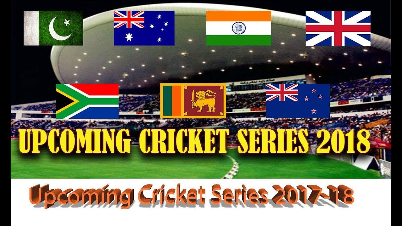 Upcoming Cricket Schedule 2018