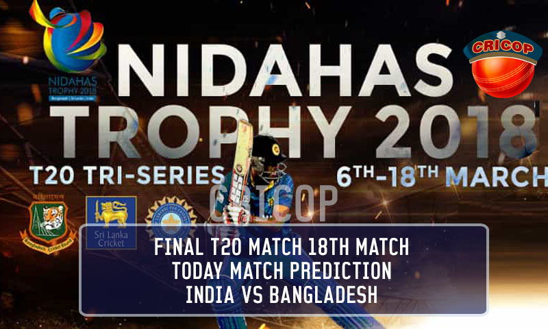 Who Will Win : Bangladesh VS India T20 Final Today Match Prediction