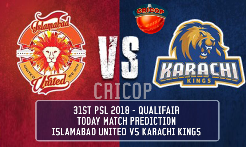 Karachi Kings VS Islamabad United Qualifier Today Match Prediction