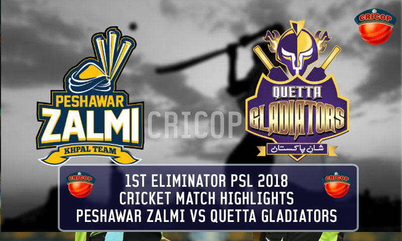 Peshawar Zalmi vs Quetta Gladiator 1st Eliminator Cricket Match Highlights