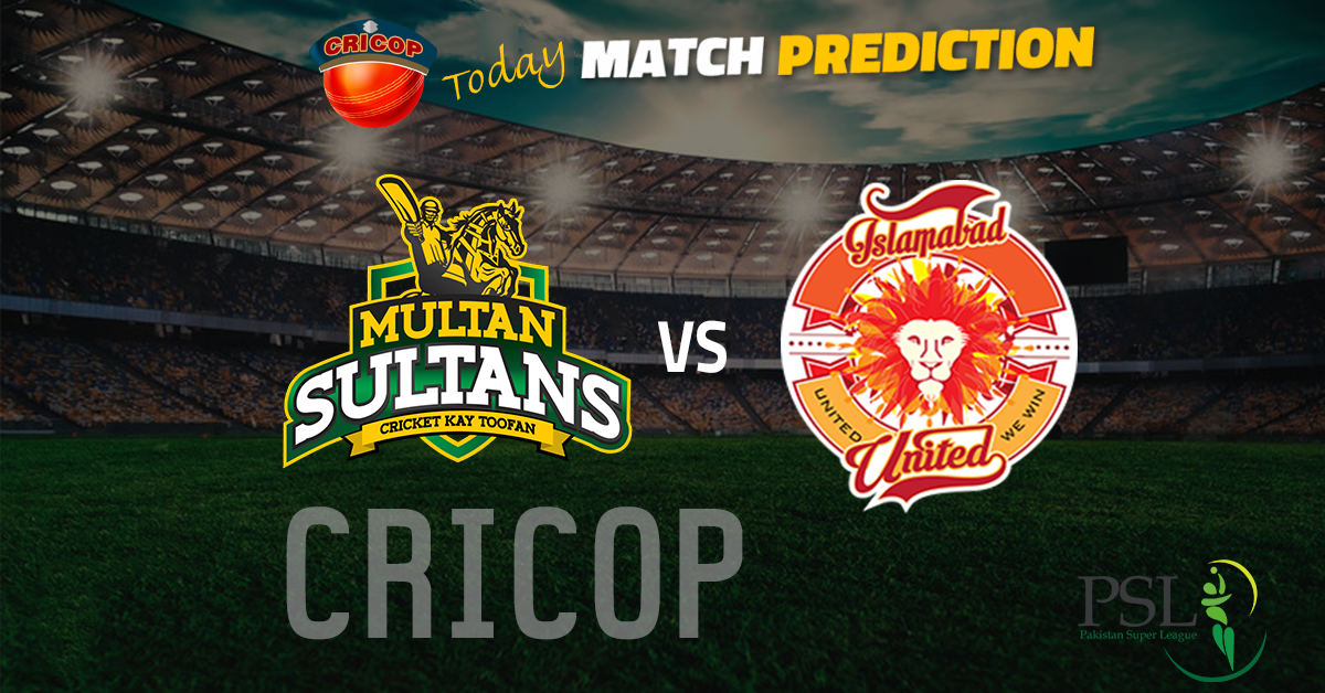 Islamabad United VS Multan Sultans Today Match Prediction